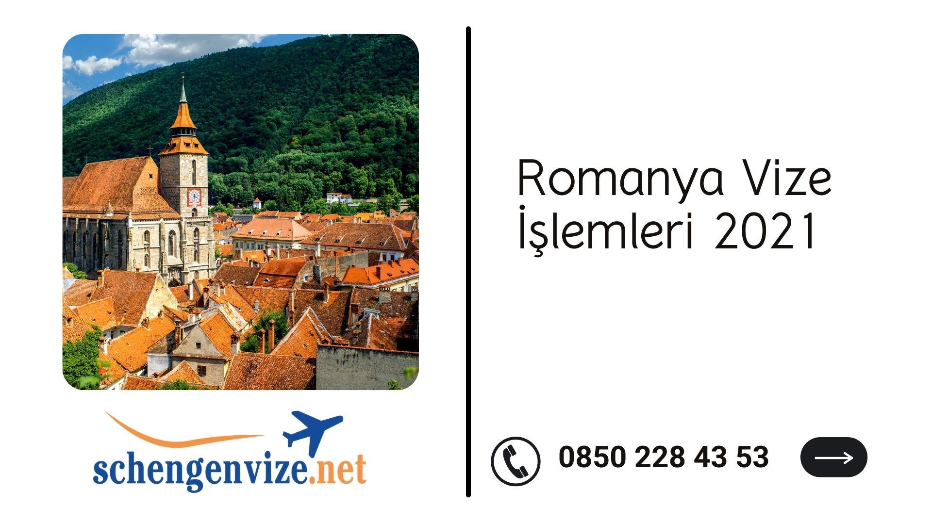 Romanya Vize İşlemleri 2021