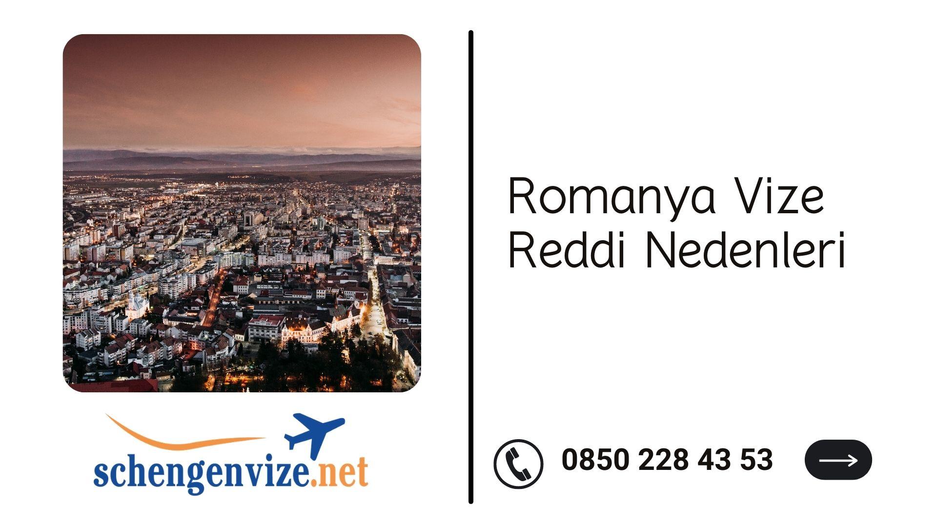 Romanya Vize Reddi Nedenleri