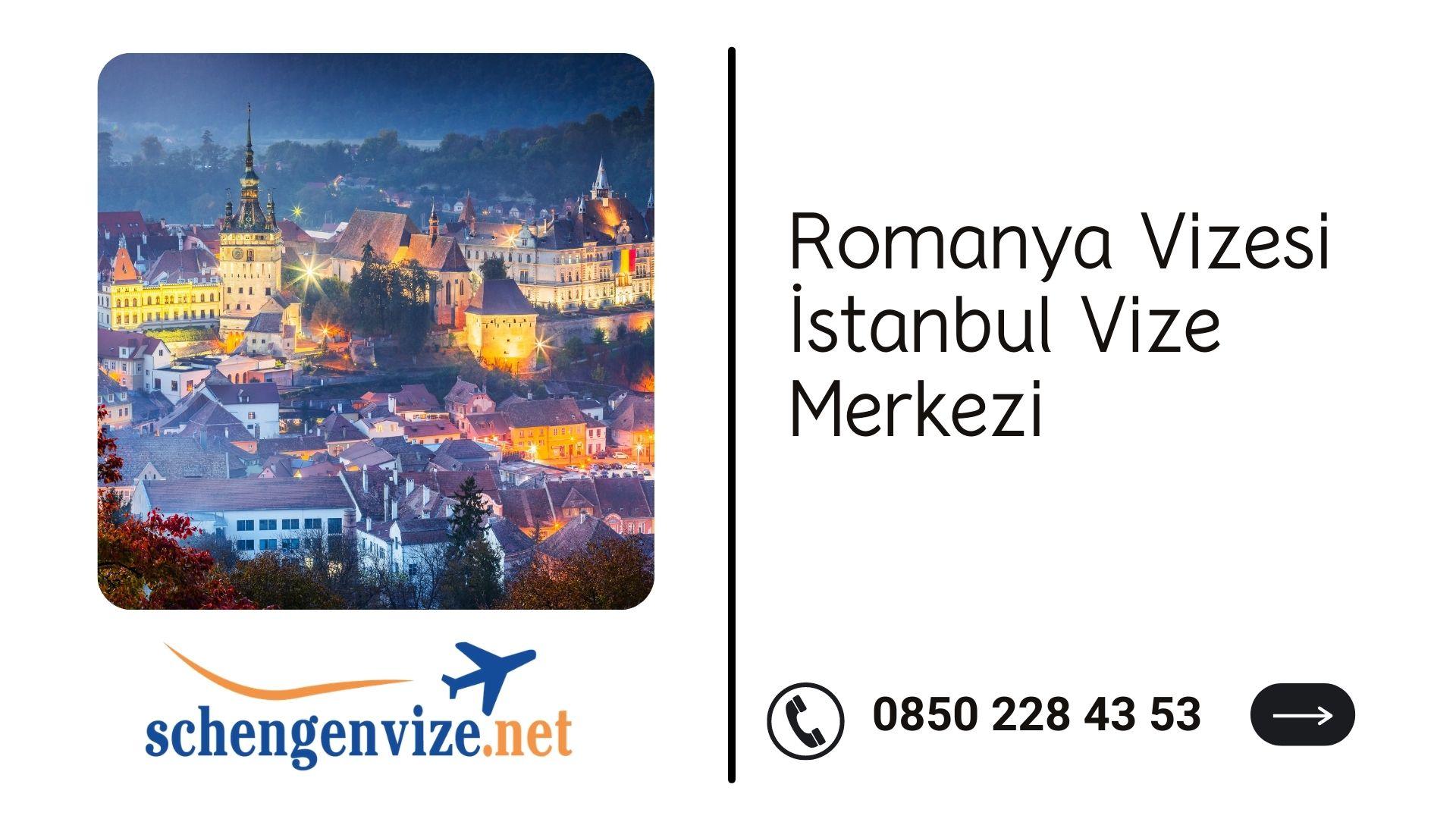 Romanya Vizesi İstanbul Vize Merkezi