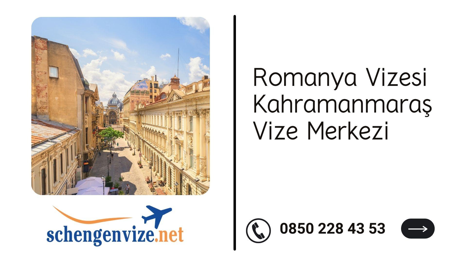 Romanya Vizesi Kahramanmaraş Vize Merkezi