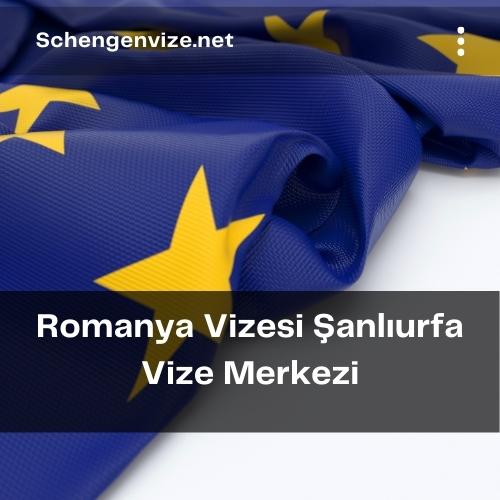 Romanya Vizesi Şanlıurfa Vize Merkezi