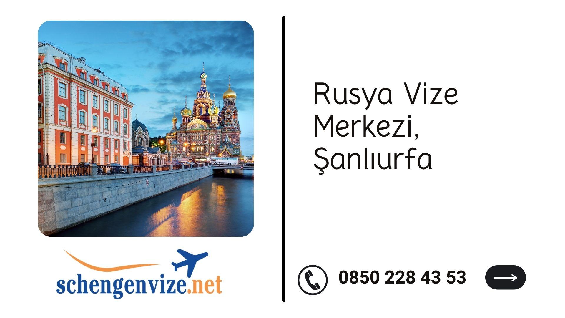 Rusya Vize Merkezi, Şanlıurfa