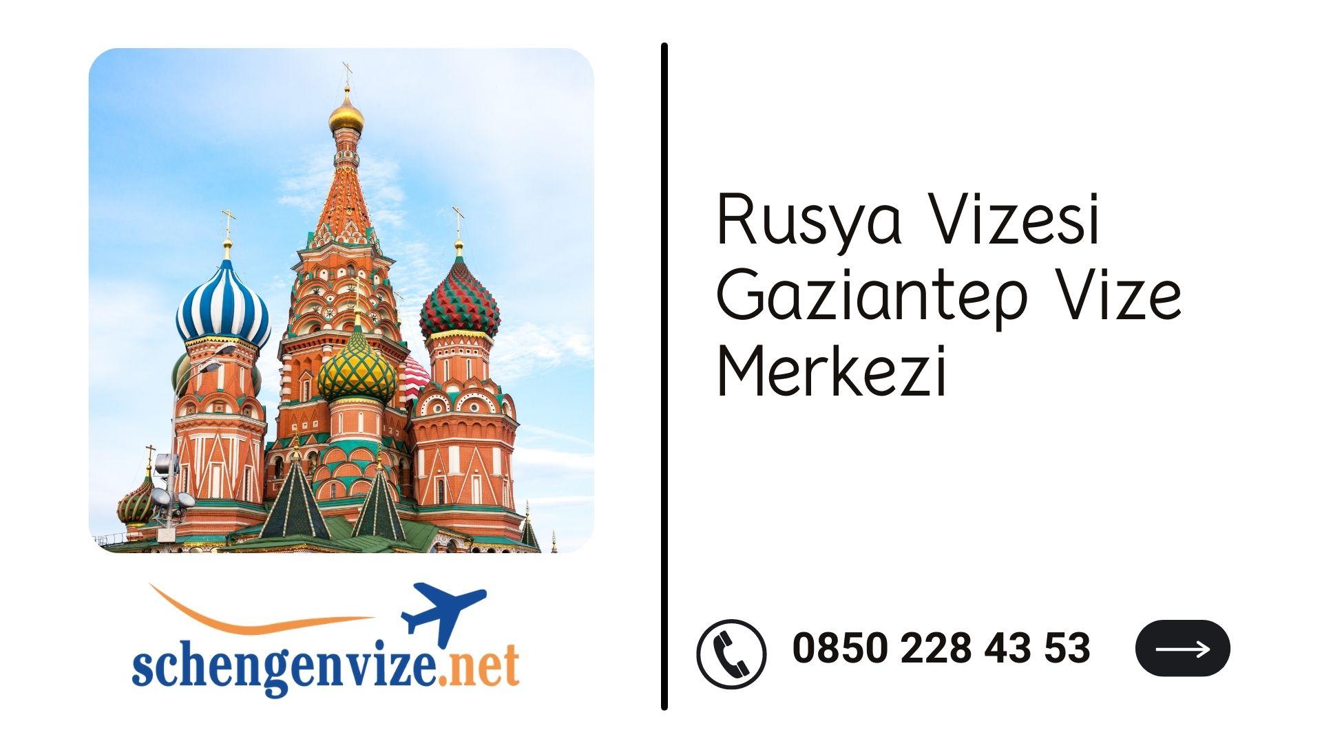 Rusya Vizesi Gaziantep Vize Merkezi