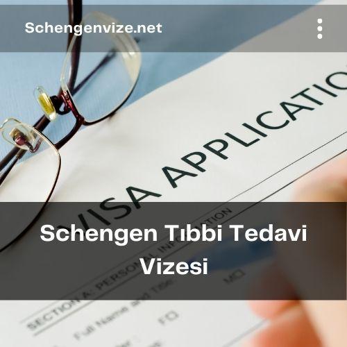 Schengen Tıbbi Tedavi Vizesi