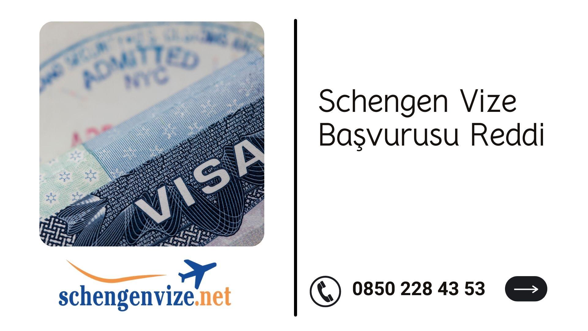 Schengen Vize Başvurusu Reddi