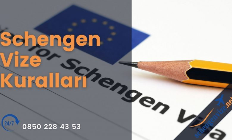 Schengen Vize Kuralları