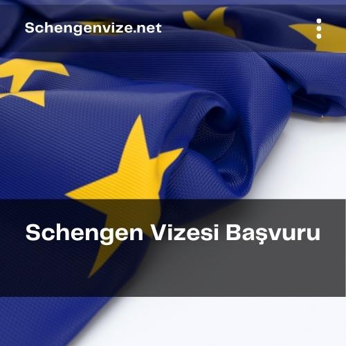 Schengen Vizesi Başvuru