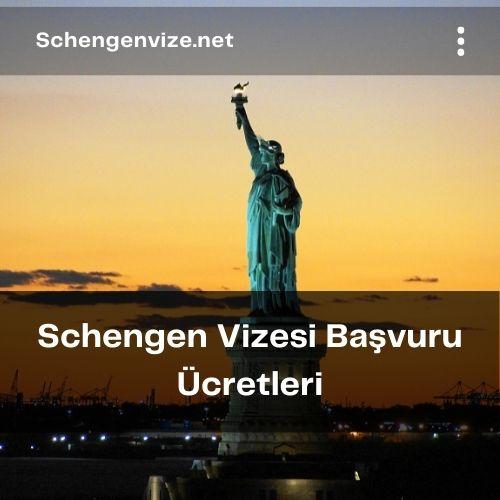 Schengen Vizesi Başvuru Ücretleri