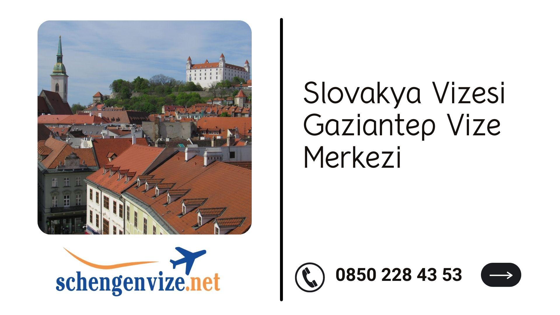 Slovakya Vizesi Gaziantep Vize Merkezi