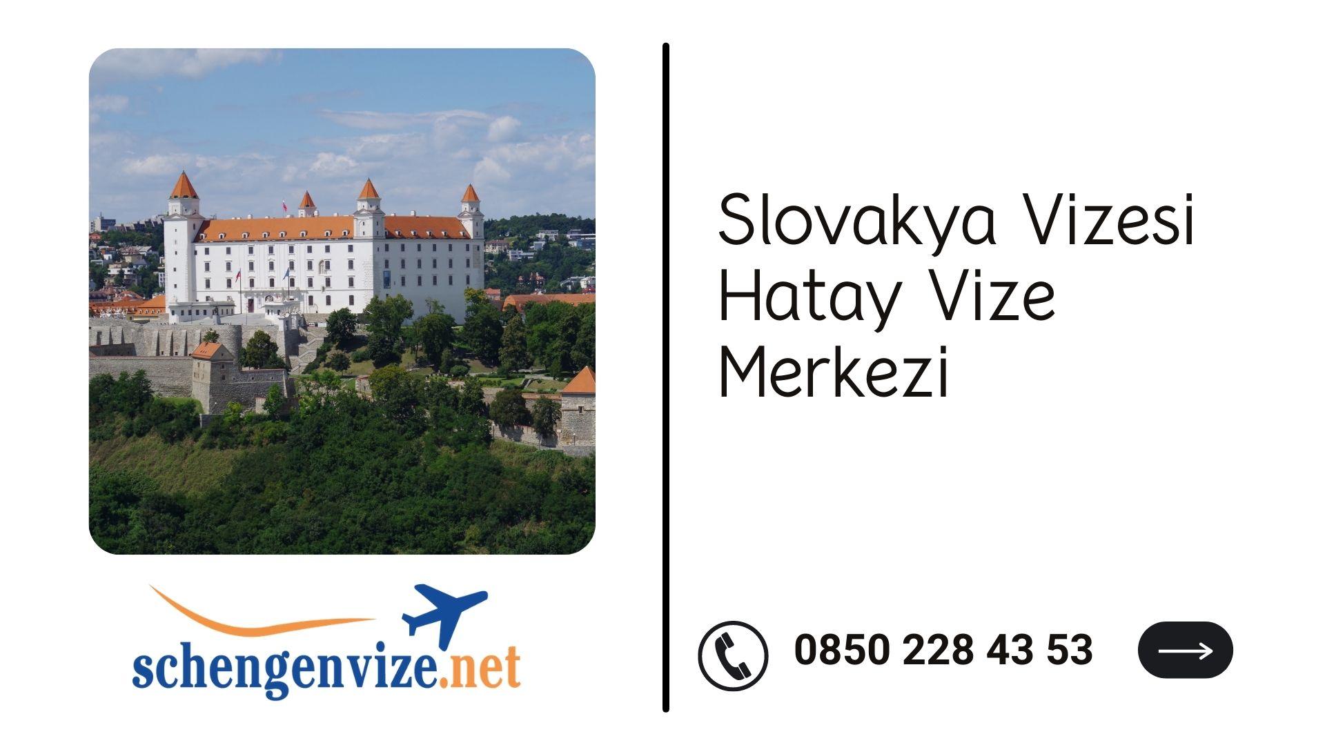Slovakya Vizesi Hatay Vize Merkezi