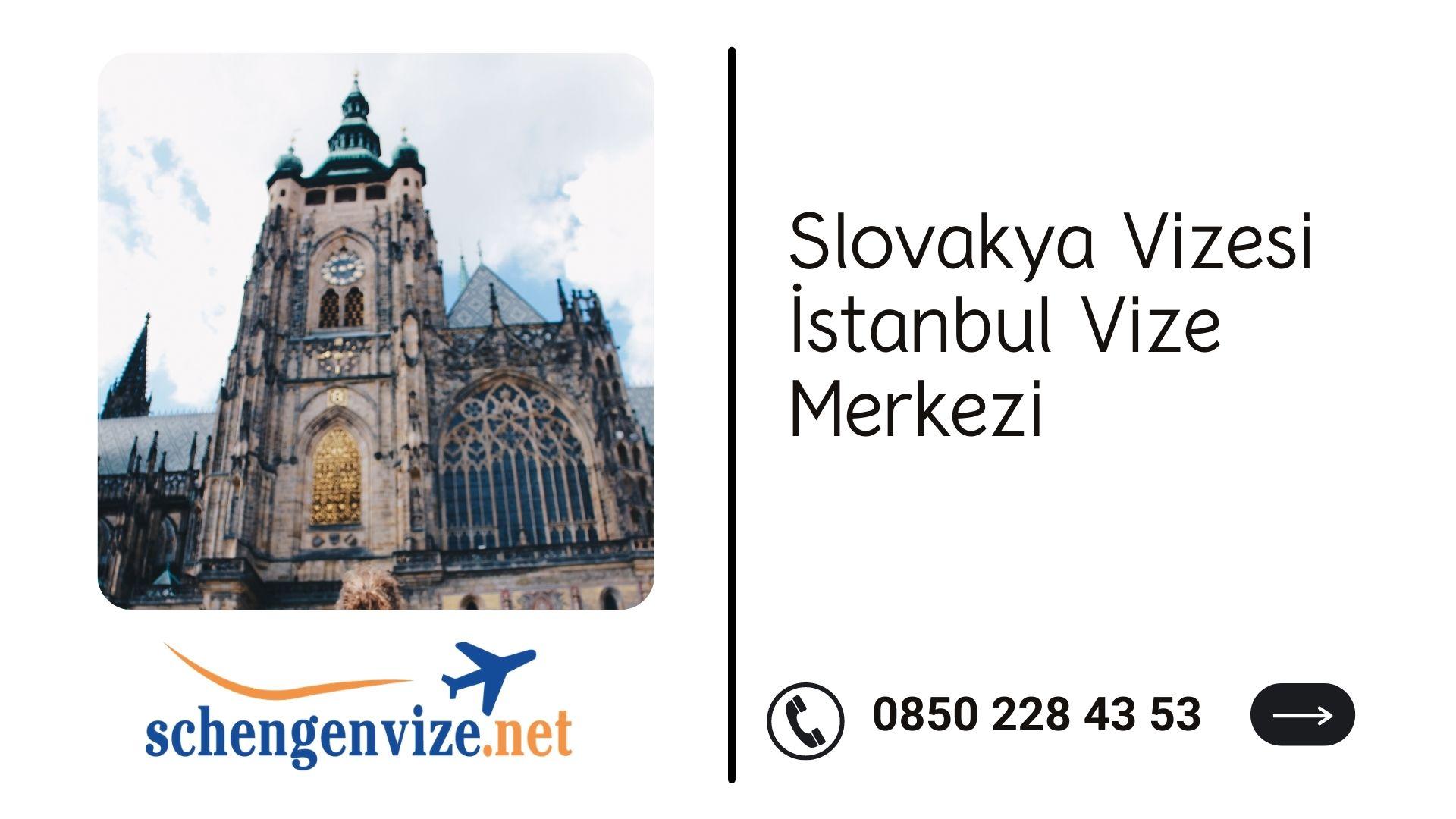 Slovakya Vizesi İstanbul Vize Merkezi