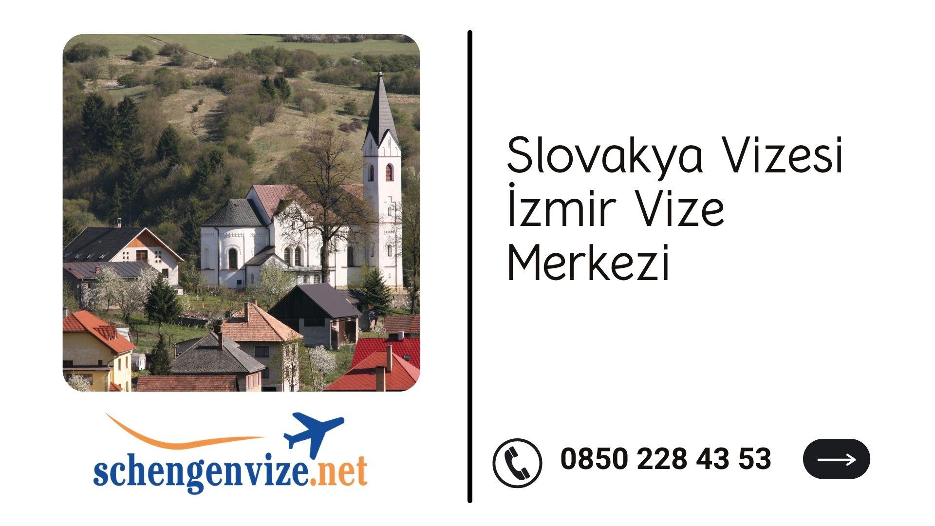 Slovakya Vizesi İzmir Vize Merkezi