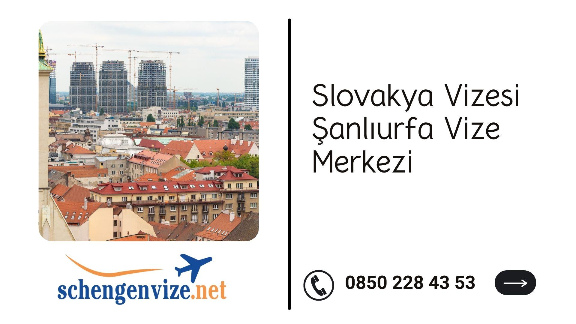 Slovakya Vizesi Şanlıurfa Vize Merkezi