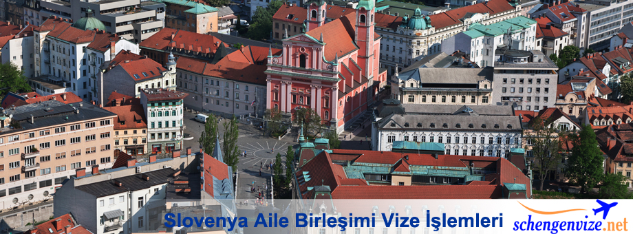Slovenya Aile Birleşimi Vize İşlemleri