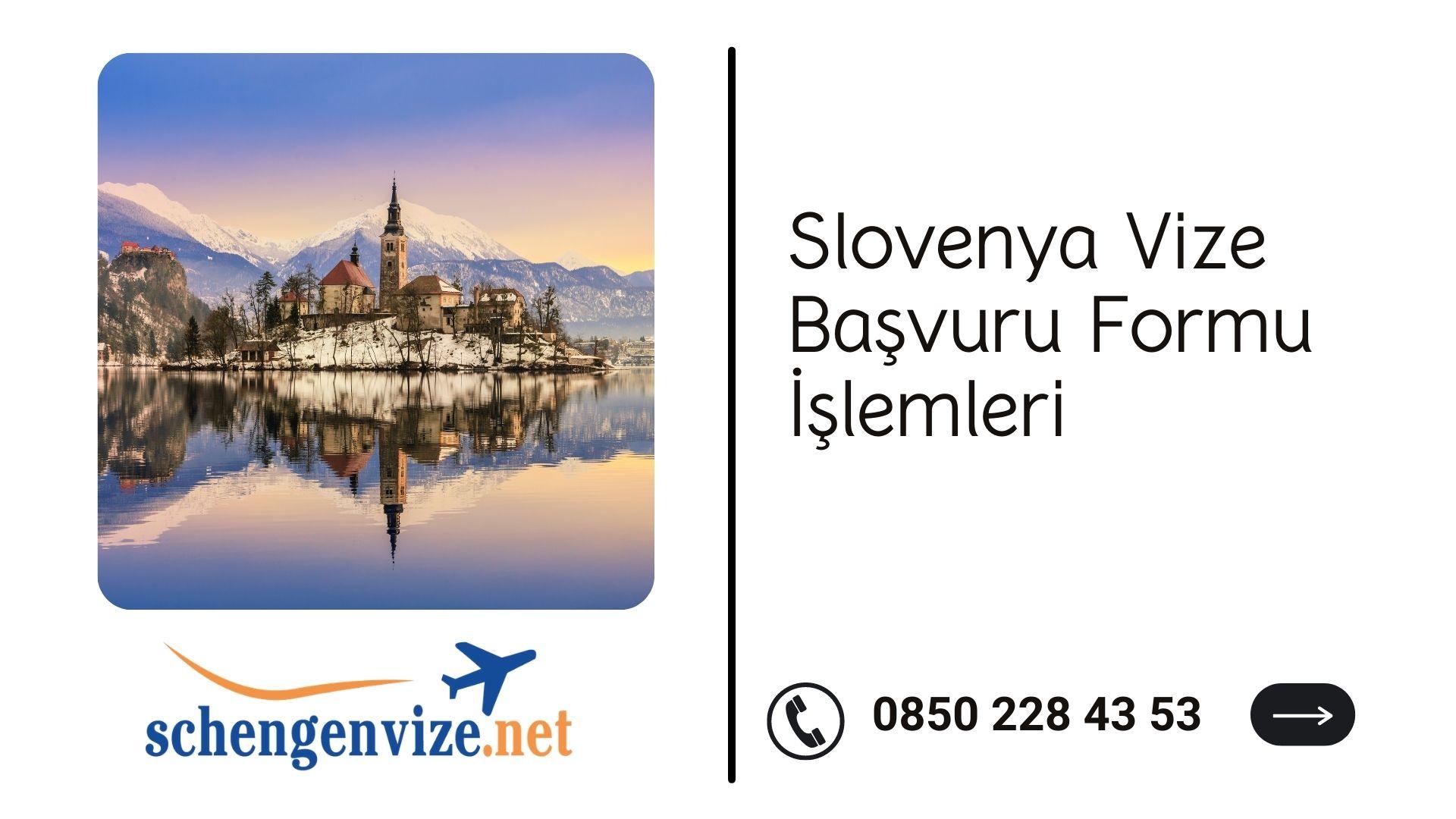 Slovenya Vize Başvuru Formu İşlemleri