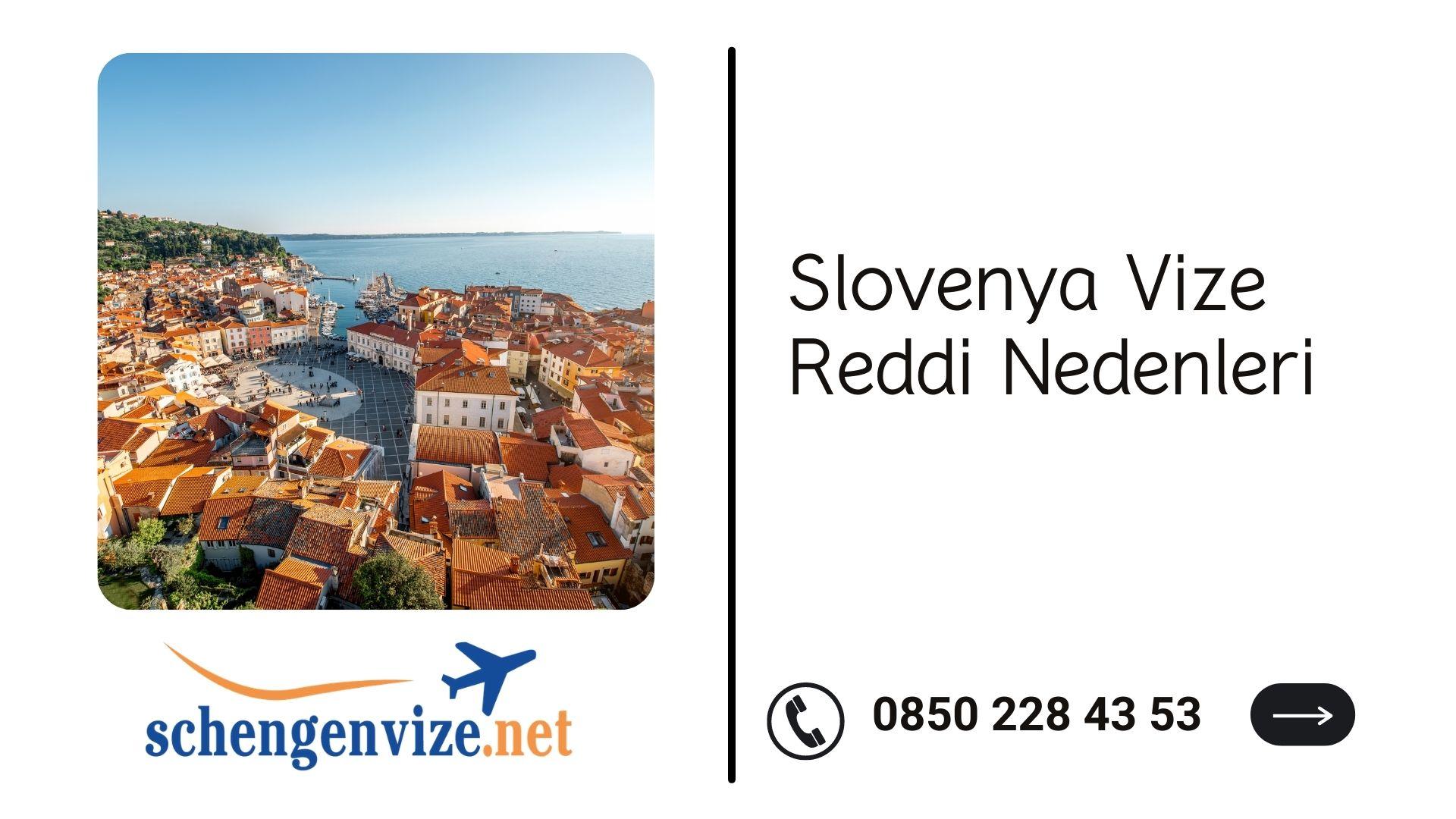 Slovenya Vize Reddi Nedenleri
