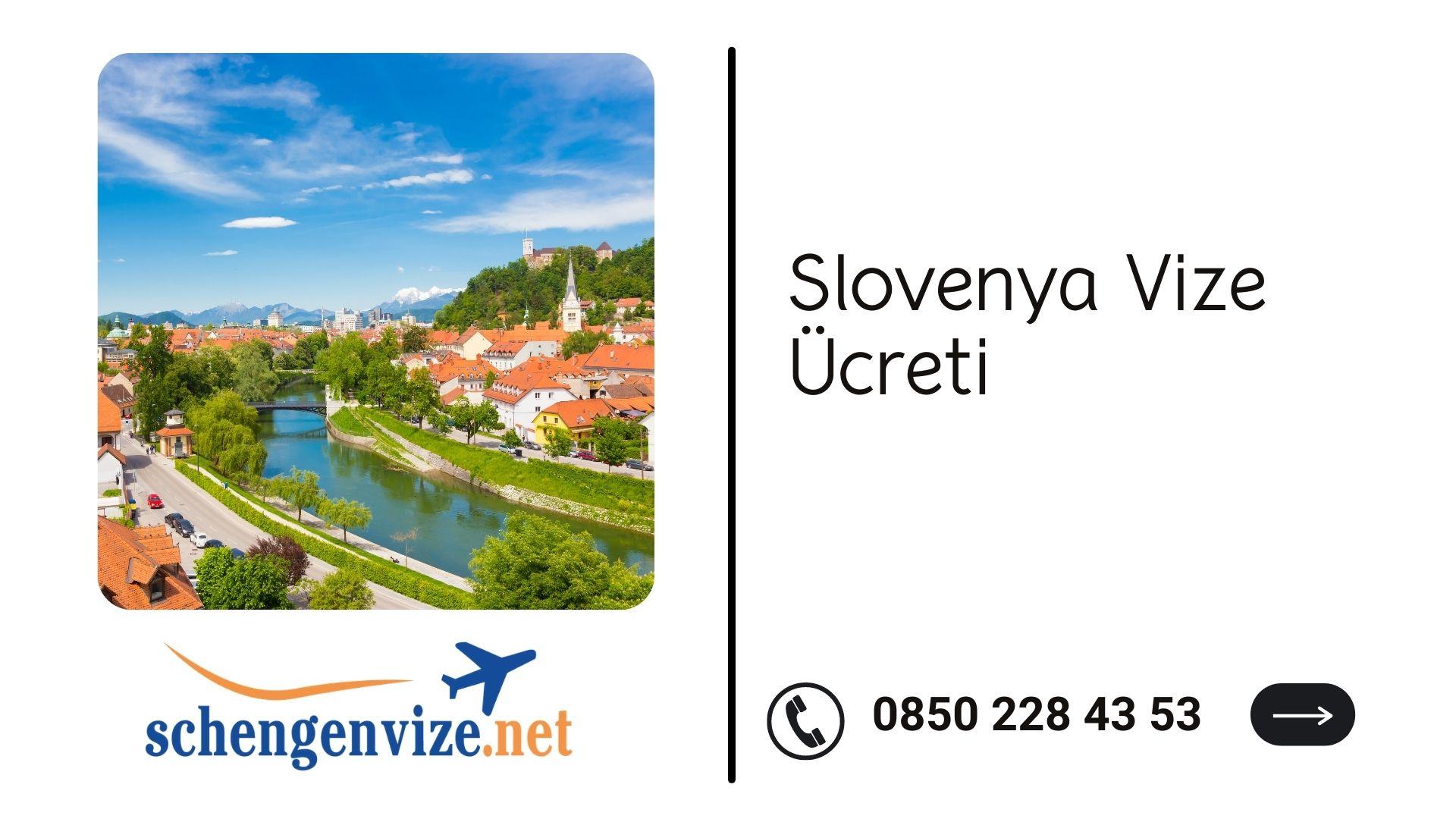 Slovenya Vize Ücreti 2021