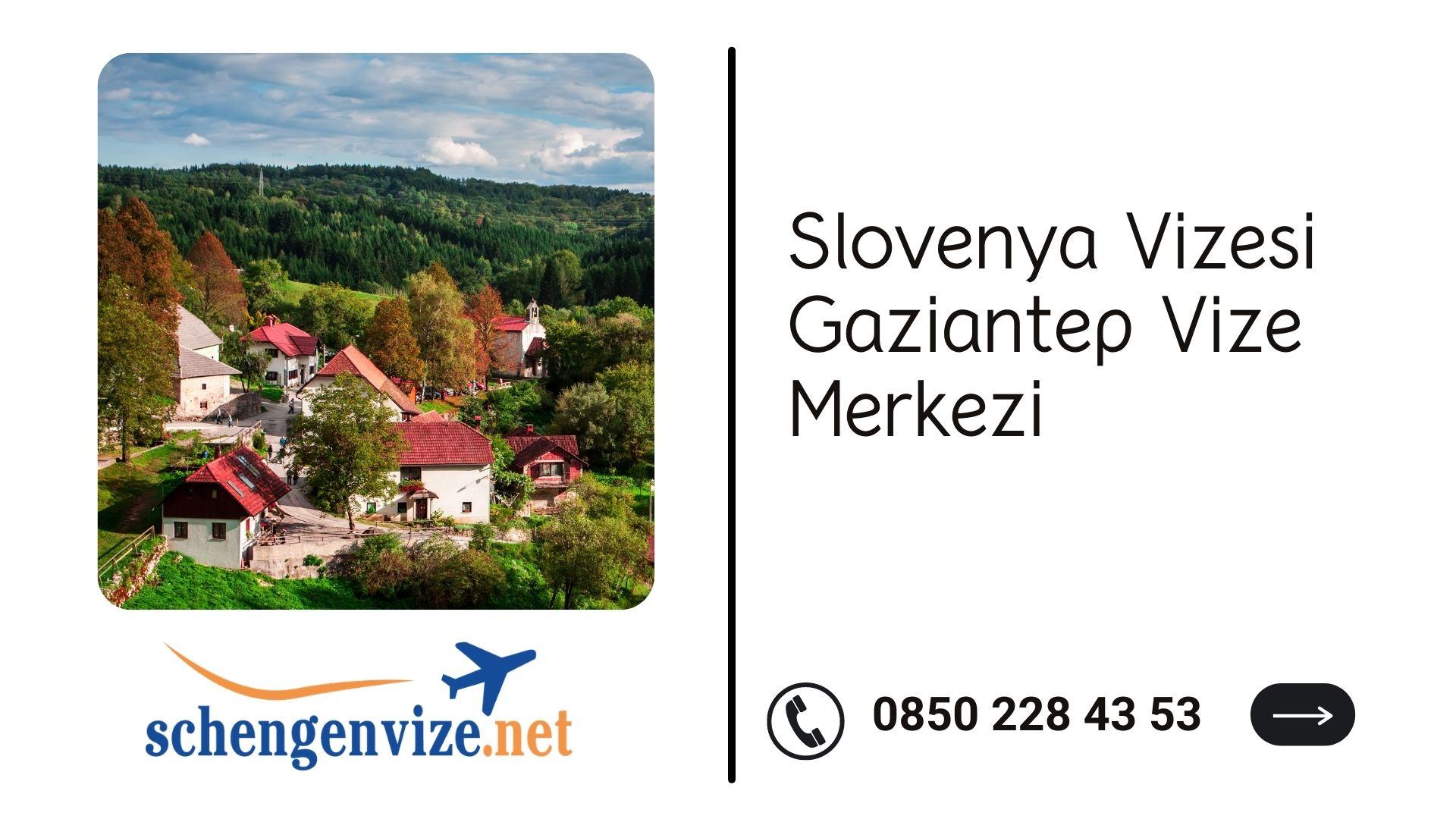 Slovenya Vizesi Gaziantep Vize Merkezi