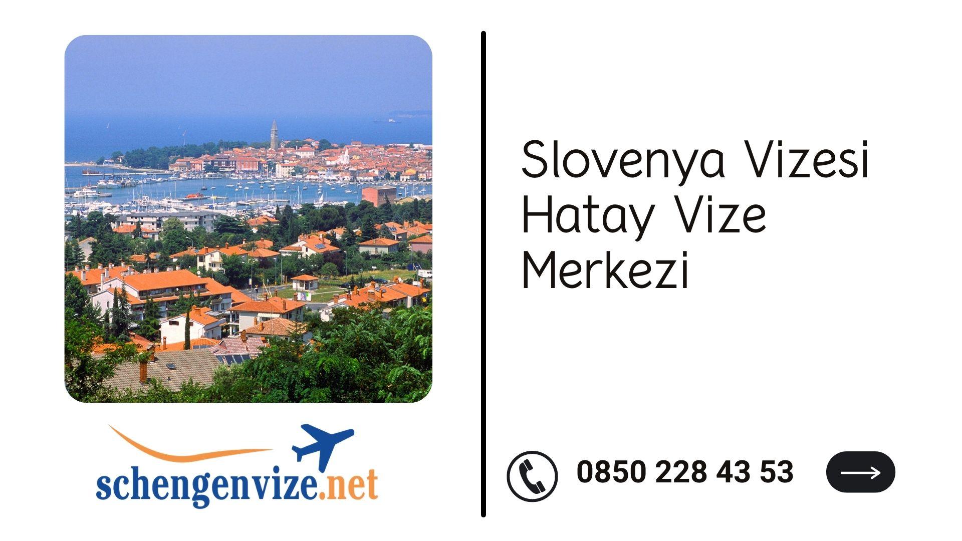 Slovenya Vizesi Hatay Vize Merkezi