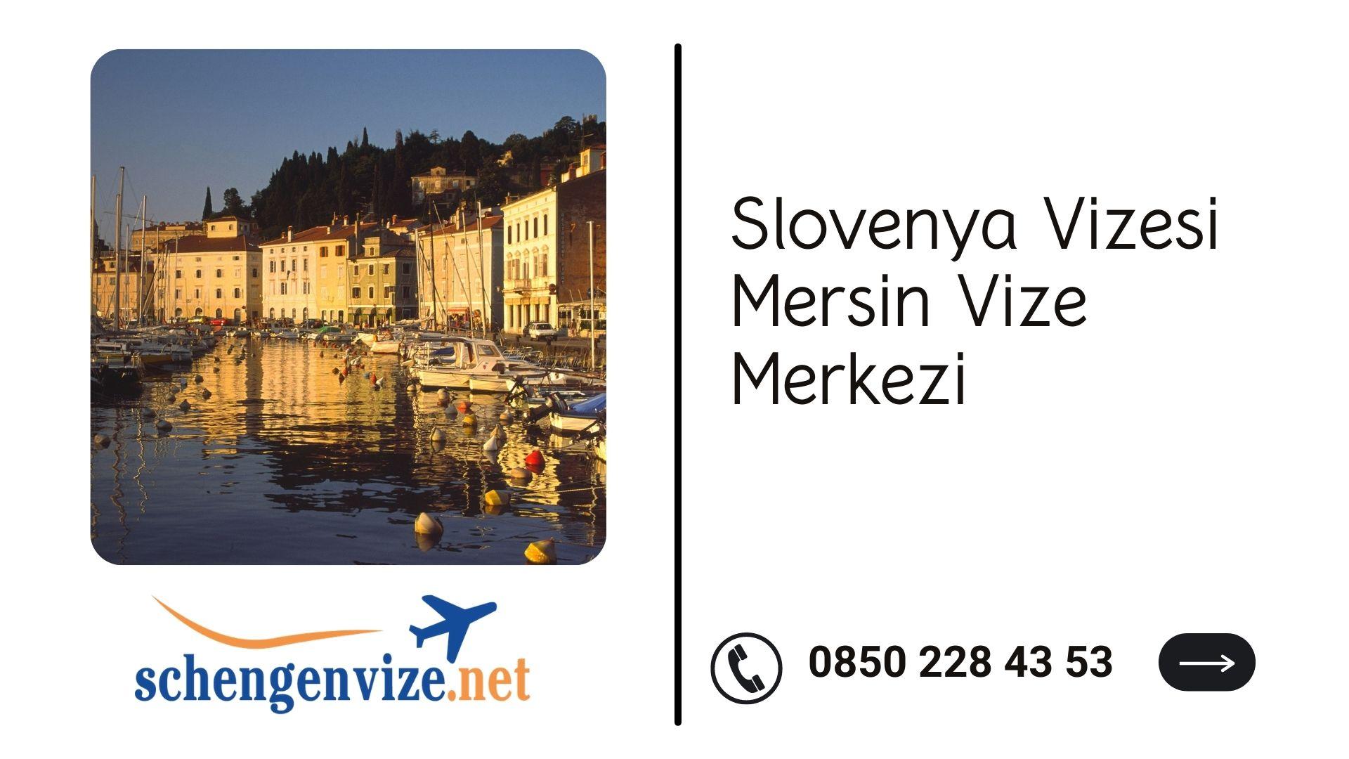 Slovenya Vizesi Mersin Vize Merkezi