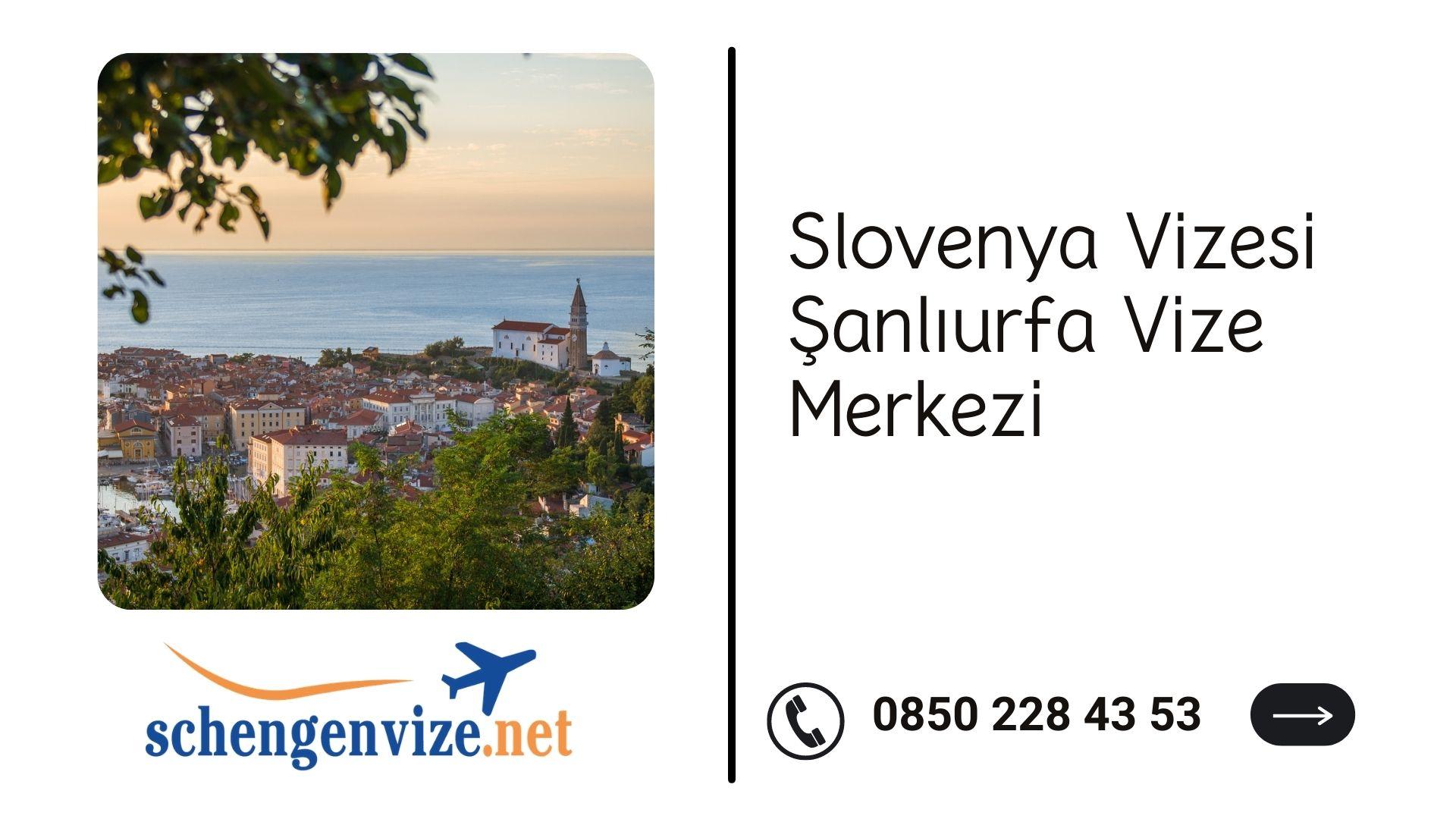 Slovenya Vizesi Şanlıurfa Vize Merkezi