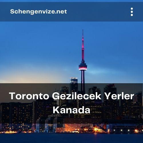 Toronto Gezilecek Yerler Kanada