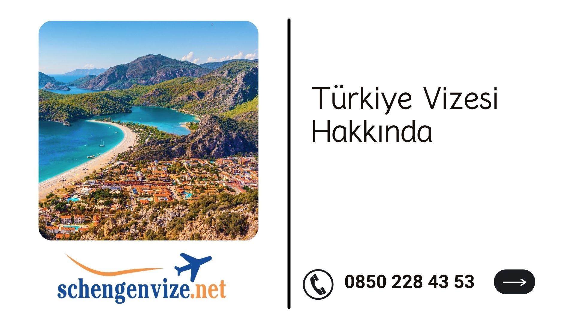 Türkiye Vizesi Hakkında