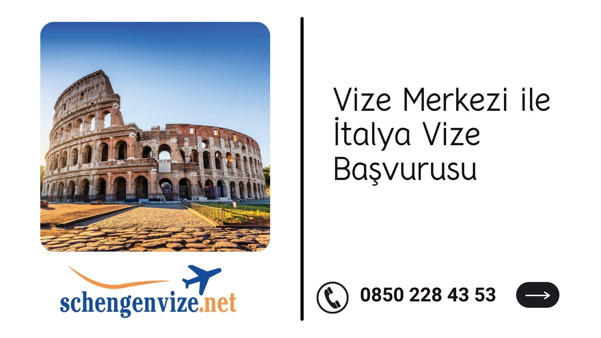 Vize Merkezi ile İtalya Vize Başvurusu