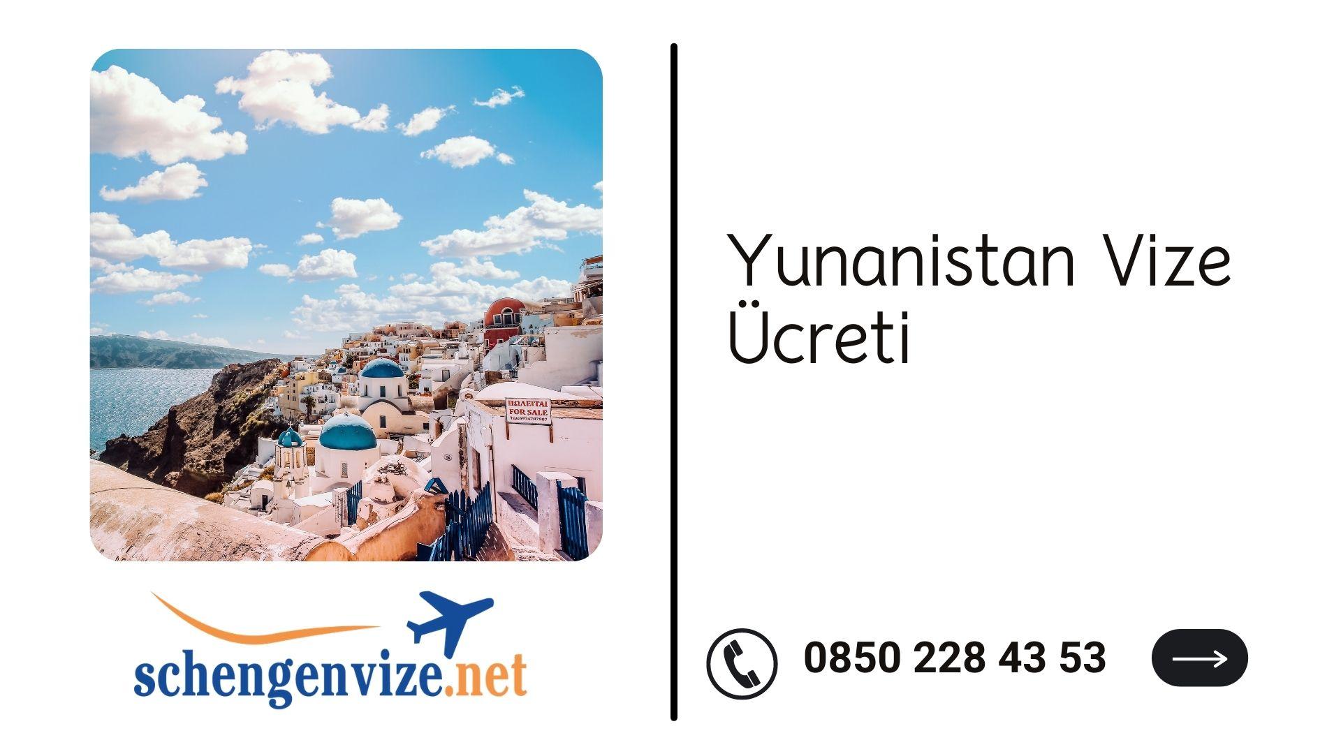 Yunanistan Vize Ücreti