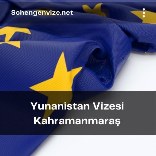 Yunanistan Vizesi Kahramanmaraş
