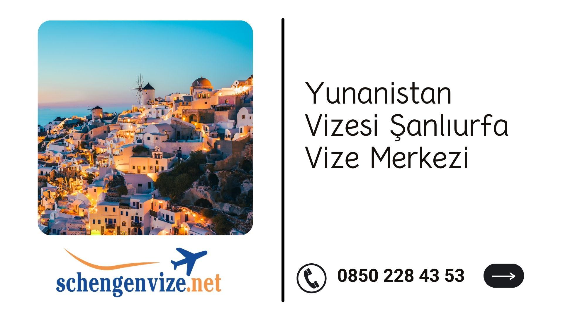 Yunanistan Vizesi Şanlıurfa Vize Merkezi