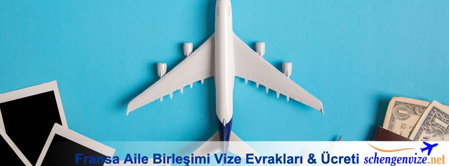 fransa-aile-birlesimi-vize-evraklari-ucreti
