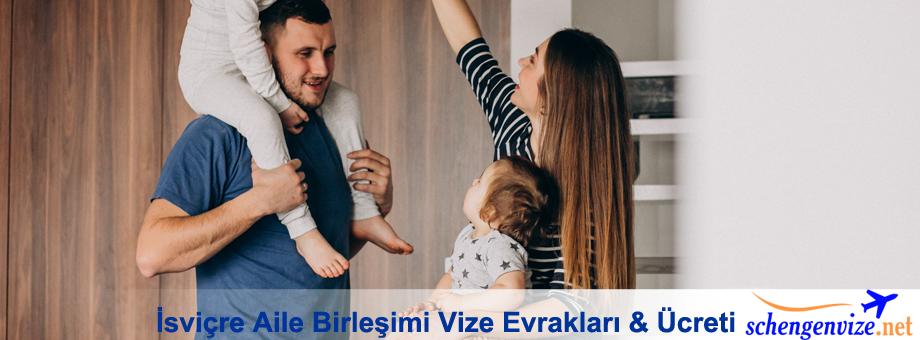 isvicre-aile-birlesimi-vize-evraklari-ucreti